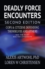 Deadly Force Encounters, Second Edition: Cops and Citizens Defending Themselves and Others Cover Image