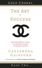 The Art of Success: Coco Chanel: How Extraordinary Artists Can Help You Succeed in Business and Life Cover Image