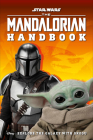 Star Wars The Mandalorian Handbook: Explore the Galaxy with Grogu Cover Image