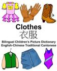 English-Chinese Traditional Cantonese Clothes Bilingual Children's Picture Dictionary Cover Image