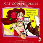 The Official Cat Codependents Handbook: For People Who Love Their Cats Too Much! Cover Image
