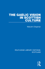 The Gaelic Vision in Scottish Culture Cover Image