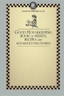Good Housekeeping's Book of Menus: Recipes, and Household Discoveries (Cooking in America) Cover Image