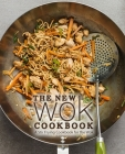 The New Wok Cookbook: A Stir Frying Cookbook for the Wok (2nd Edition) Cover Image