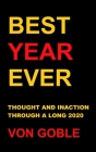 Best Year Ever: Thought and Inaction Through a Long 2020 Cover Image
