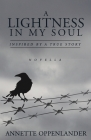 A Lightness in My Soul: Inspired by a True Story Cover Image