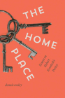 The Home Place: Essays on Robert Kroetsch's Poetry Cover Image