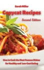 Copycat recipes: How to Cook the Most Famous Dishes for Healthy and low-cost Eating Cover Image