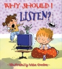 Why Should I Listen? (Why Should I? Books) Cover Image