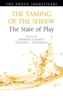 The Taming of the Shrew: The State of Play (Arden Shakespeare the State of Play) Cover Image