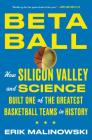 Betaball: How Silicon Valley and Science Built One of the Greatest Basketball Teams in History Cover Image