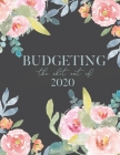 Budgeting The Shit Out Of 2020: Simple Monthly Budget Planner. Finance Journal Organizer. Track your bills, expenses, debt and savings. Cover Image