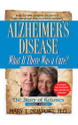 Alzheimer's Disease: What If There Was a Cure?: The Story of Ketones Cover Image