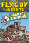 Fly Guy Presents: Garbage and Recycling (Scholastic Reader, Level 2) Cover Image