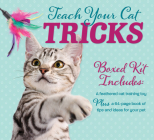 Teach Your Cat Tricks Book and Toy Kit Cover Image