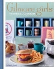 Gilmore Girls: The Official Cookbook Cover Image