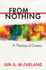 From Nothing: A Theology of Creation Cover Image