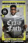 Crazy Faith: It's Only Crazy Until It Happens Cover Image