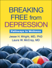 Breaking Free from Depression: Pathways to Wellness (The Guilford Self-Help Workbook Series) Cover Image