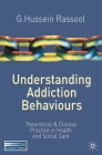 Understanding Addiction Behaviours: Theoretical and Clinical Practice in Health and Social Care Cover Image