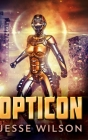 Opticon: Large Print Hardcover Edition Cover Image