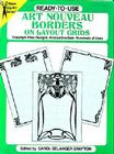 Ready-To-Use Art Nouveau Borders on Layout Grids (Dover Clip Art Ready-To-Use) Cover Image