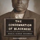 The Condemnation of Blackness Lib/E: Race, Crime, and the Making of Modern Urban America Cover Image