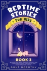 Bedtime Stories for Kids: Bed Night Short Stories, Poems and Lullabies to Help Children Reduce Anxiety, Feel Calm and Sleep Deeply All Night Lik Cover Image