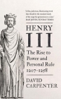 Henry III: The Rise to Power and Personal Rule, 1207-1258 (The English Monarchs Series #1) Cover Image
