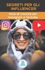 Segreti per gli influencer: Hack di crescita per Instagram e Youtube: Trucchi, chiavi e segreti professionali per guadagnare follower e moltiplica Cover Image