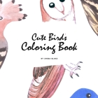 Cute Birds Coloring Book for Children (8.5x8.5 Coloring Book / Activity Book) Cover Image