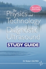 The Physics and Technology of Diagnostic Ultrasound: Study Guide (Second Edition) Cover Image