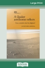 A Quaker Astronomer Reflects: Can a Scientist also be Religious? (16pt Large Print Edition) Cover Image