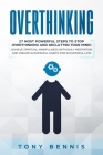 Overthinking: 27 Most Powerful Steps to Stop Overthinking and Declutter Your Mind! Achieve Spiritual Mindfulness with Daily Meditati Cover Image