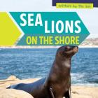 Sea Lions on the Shore (Critters by the Sea) Cover Image