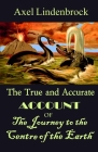 The True and Accurate Account of the Journey to the Centre of the Earth Cover Image