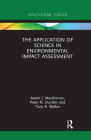 The Application of Science in Environmental Impact Assessment (Routledge Focus on Environment and Sustainability) Cover Image