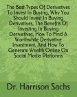 The Best Types Of Derivatives To Invest In Buying, Why You Should Invest In Buying Derivatives, The Benefits Of Investing In Buying Derivatives, How T Cover Image