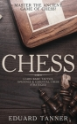 Chess: Master the Ancient Game of Chess! Learn Basic Tactics, Openings and Essential Chess Strategies Cover Image
