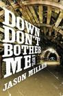 Down Don't Bother Me Cover Image