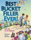 Best Bucket Filler Ever!: God's Plan for Your Happiness (Bucketfilling Books) Cover Image