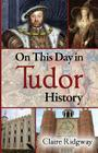 On This Day in Tudor History Cover Image