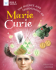 The Science and Technology of Marie Curie (Build It Yourself) Cover Image
