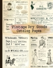 Vintage Dry Goods Catalog Pages: 20-sheet Collection of Ephemera for Junk Journals, Scrapbooking, Collage, Decoupage, Cardmaking, Mixed Media and Many Cover Image