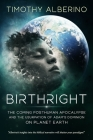 Birthright: The Coming Posthuman Apocalypse and the Usurpation of Adam's Dominion on Planet Earth Cover Image