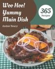 Woo Hoo! 365 Yummy Main Dish Recipes: Enjoy Everyday With Yummy Main Dish Cookbook! Cover Image