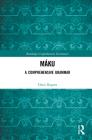 Máku: A Comprehensive Grammar (Routledge Comprehensive Grammars) Cover Image