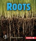 Roots (First Step Nonfiction -- Parts of Plants) Cover Image