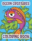Ocean Creatures Coloring Book: Marine Life Animals Of The Deep Ocean Cover Image