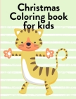 Christmas Coloring Book For Kids: Coloring Pages for Boys, Girls, Fun Early Learning, Toddler Coloring Book Cover Image